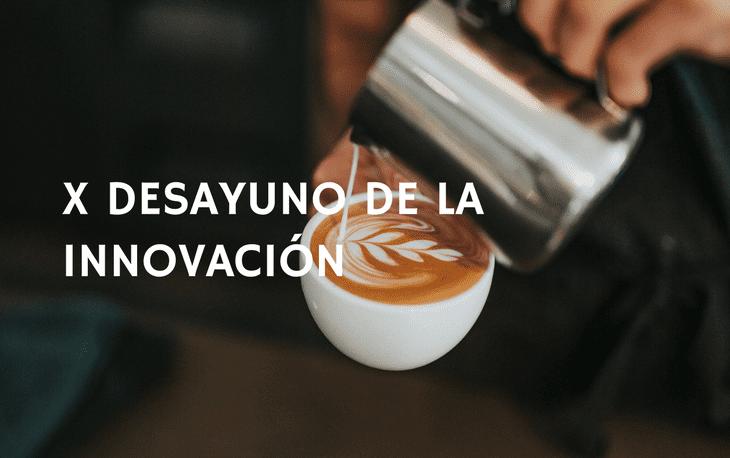 x desayuno de la innovacion